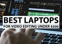 6 Best Laptops For Video Editing Under 500 In 2021