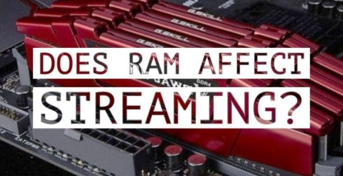 Does RAM Affect Streaming?