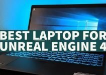 Best Laptop For Unreal Engine 4 In 2021 | Top 8 Picks