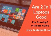 Are 2 In 1 Laptops Good For Drawing? Ultimate Guide