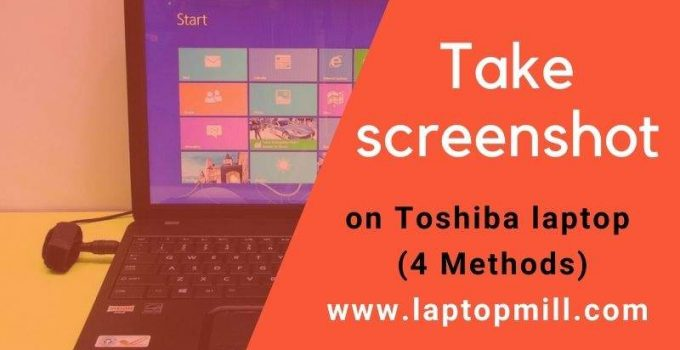 How Do You Take A Screenshot On A Toshiba Laptop |4 Method's