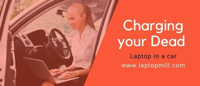 How to charge a dead laptop in car