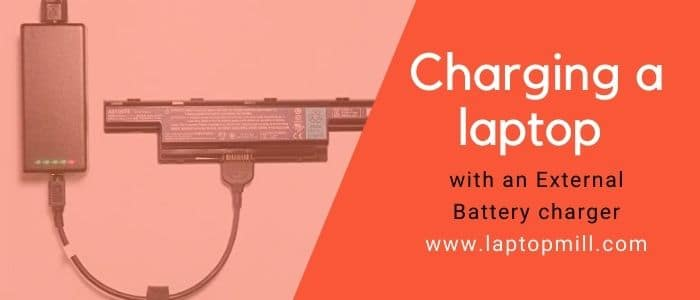 How to charge a laptop with an external battery charger