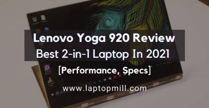Lenovo Yoga 920 Drawing Laptop Review 2021
