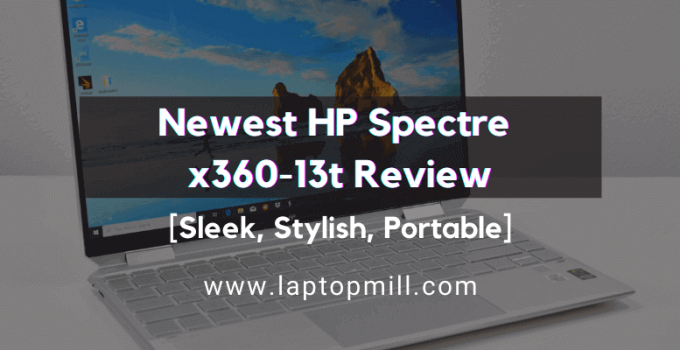 Newest HP Spectre x360-13t Drawing Laptop Review 2021