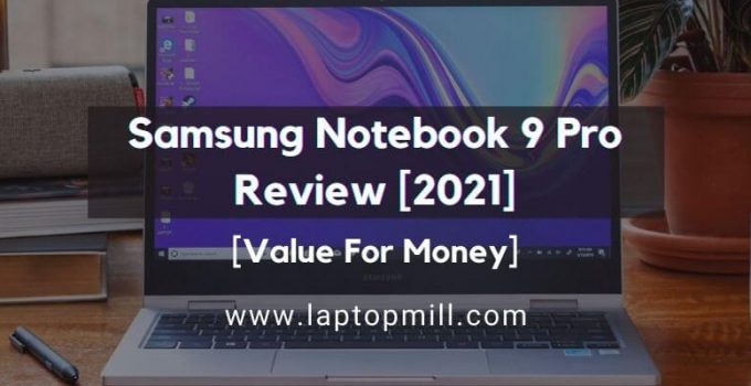 Samsung Notebook 9 Pro Drawing Laptop Review [2021]