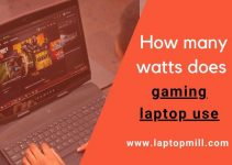 How Many Watts Does A Gaming Laptop Use