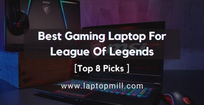 9 Best Gaming Laptop For League Of Legends In 2021
