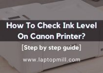 How To Check Ink Level On Canon Printer?