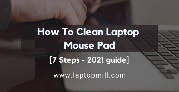 How To Clean Laptop Mouse Pad In 7 Steps