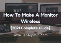 How To Make A Monitor Wireless? 2021 Complete Guide