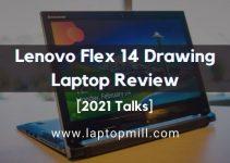 Lenovo Flex 14 Drawing Laptop Review 2021