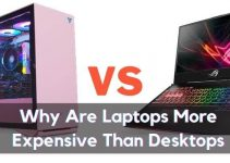 Why Are Laptops More Expensive Than Desktops?