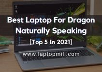 Top 5 Best Laptop For Dragon Naturally Speaking In 2021