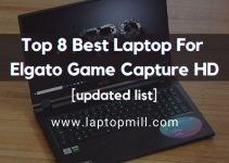 Top 8 Best Laptop For Elgato Game Capture HD In 2021