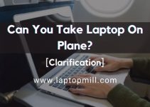 Can You Take Laptop On Plane In 2021?