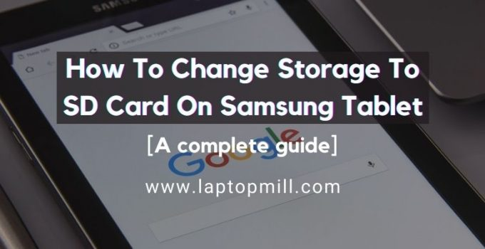 How To Change Storage To SD Card On Samsung Tablet?