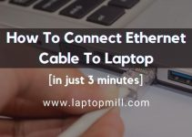 How To Connect Ethernet Cable To Laptop In 3 Minutes