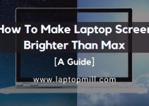 How To Make Laptop Screen Brighter Than Max?