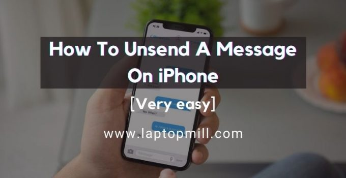 How To Unsend A Message On iPhone? Very Easy