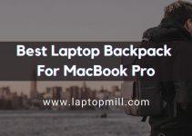 Top 10 Best Laptop Backpack For MacBook Pro In 2021