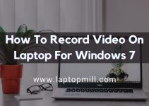 How To Record Video On Laptop For Windows 7?
