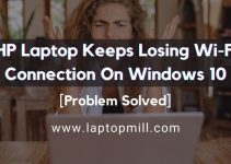 Hp Laptop Keeps Losing Wi-Fi Connection On Windows 10 – Solved!!