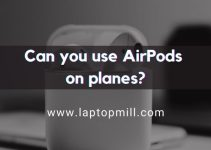 Can You Use AirPods On Planes? Things You Need To Know