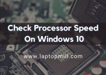 2 Easy Steps To Check Processor Speed On Windows 10?