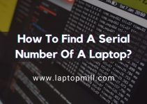 How To Find A Serial Number Of A Laptop?