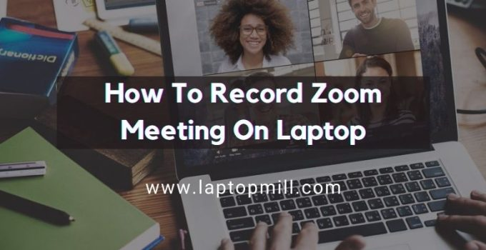 Record Zoom Meeting On Laptop Without Host Permission
