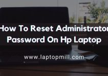 A Guide On How To Reset Administrator Password On Hp Laptop