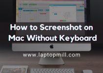 3 Ways To Screenshot On Mac Without Keyboard