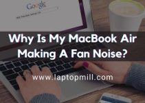 Why Is My MacBook Air Making A Fan Noise?