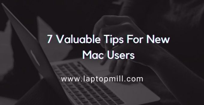 7 Valuable Tips For New Mac Users